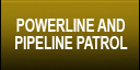 Powerline and Pipline Patrol